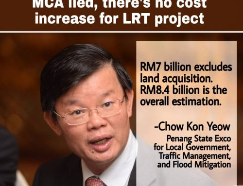 MCA lied again, there's no increase in Penang LRT construction cost!