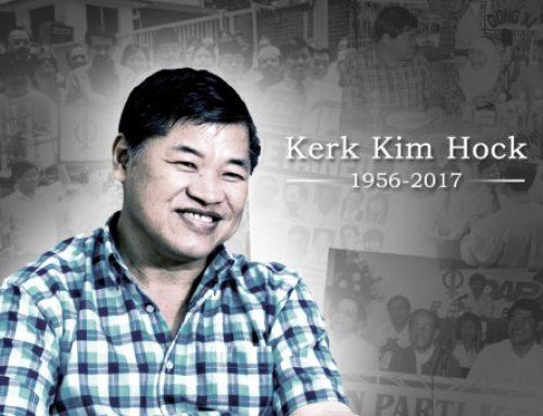 Mengenang Kerk Kim Hock – semangat DAP yang berani