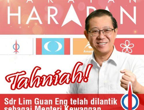Saudara Lim Guan Eng dilantik sebagai Menteri Kewangan kerajaan Harapan!